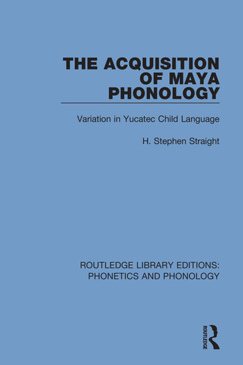 The Acquisition of Maya Phonology Variation in Yucatec Child Language book cover