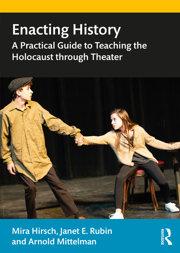 Enacting History A Practical Guide to Teaching the Holocaust through Theater book cover