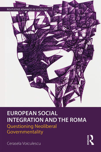 European Social Integration and the Roma Questioning Neoliberal Governmentality book cover