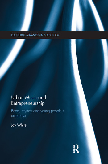 Urban Music and Entrepreneurship Beats, Rhymes and Young People's Enterprise book cover