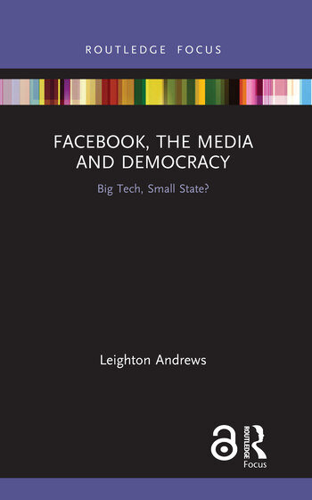 Facebook, the Media and Democracy Big Tech, Small State? book cover