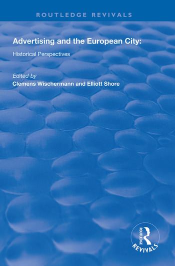 Advertising and the European City Historical Perspectives book cover