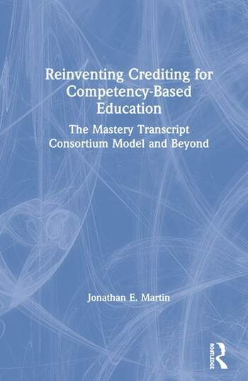 Reinventing Crediting for Competency-Based Education The Mastery Transcript Consortium Model and Beyond book cover