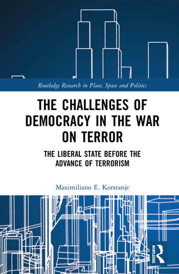 The Challenges of Democracy in the War on Terror The Liberal State before the Advance of Terrorism book cover