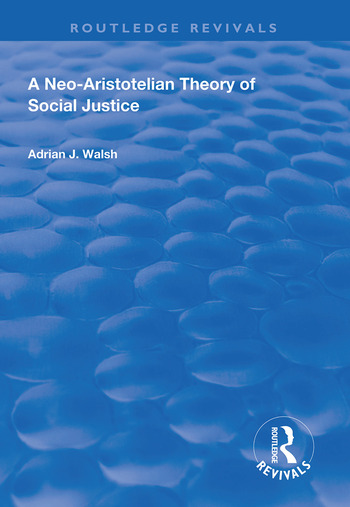 A Neo-Aristotelian Theory of Social Justice book cover