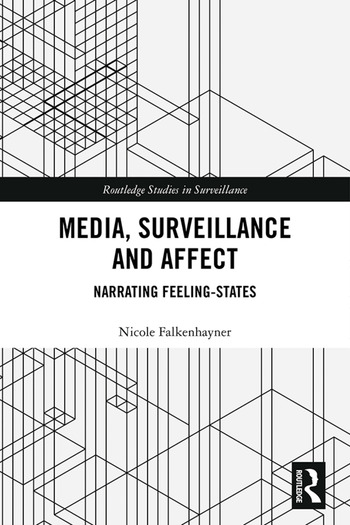 Media, Surveillance and Affect Narrating Feeling-States book cover
