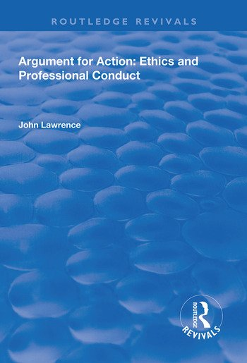 Argument for Action: Ethics and Professional Conduct Ethics and Professional Conduct book cover