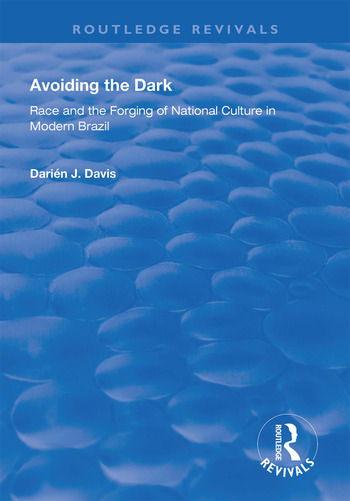 Avoiding the Dark Essays on Race and the Forging of National Culture in Modern Brazil book cover