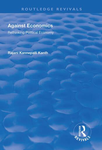 Against Economics Rethinking Political Economy book cover