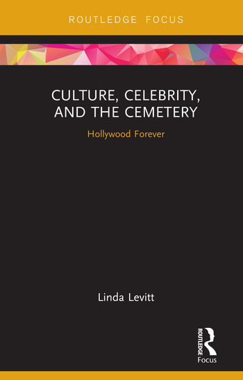 Culture, Celebrity, and the Cemetery Hollywood Forever book cover