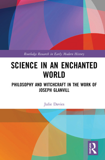 Science in an Enchanted World Philosophy and Witchcraft in the Work of Joseph Glanvill book cover
