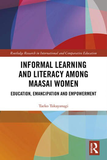 Informal Learning and Literacy among Maasai Women Education, Emancipation and Empowerment book cover
