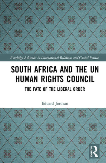 South Africa and the UN Human Rights Council The Fate of the Liberal Order book cover