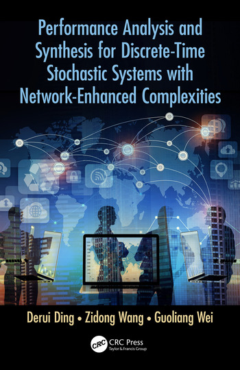 Performance Analysis and Synthesis for Discrete-Time Stochastic Systems with Network-Enhanced Complexities book cover