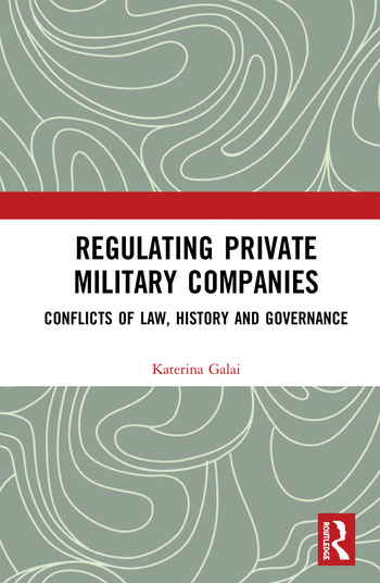 Regulating Private Military Companies Conflicts of Law, History and Governance book cover