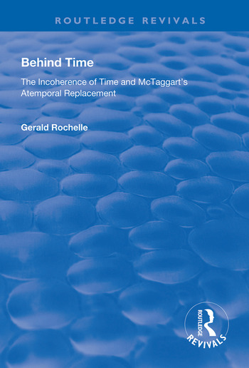 Behind Time Incoherence of Time and McTaggart's Atemporal Replacement book cover