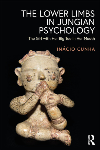 The Lower Limbs in Jungian Psychology The Girl with Her Big Toe in Her Mouth book cover