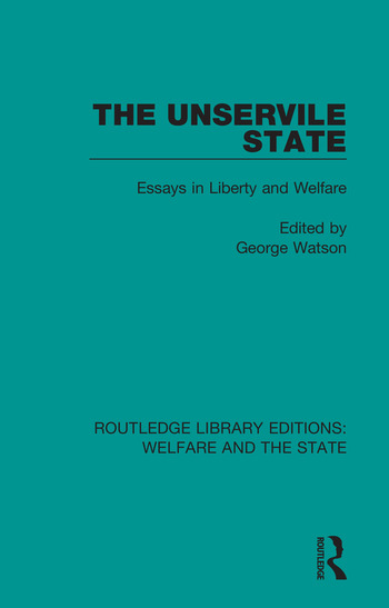 The Unservile State Essays in Liberty and Welfare book cover