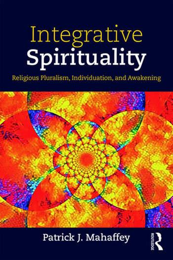 Integrative Spirituality Religious Pluralism, Individuation, and Awakening book cover