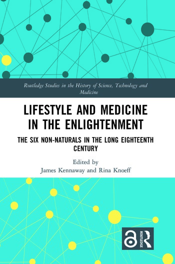 Lifestyle and Medicine in the Enlightenment The Six Non-Naturals in the Long Eighteenth Century book cover