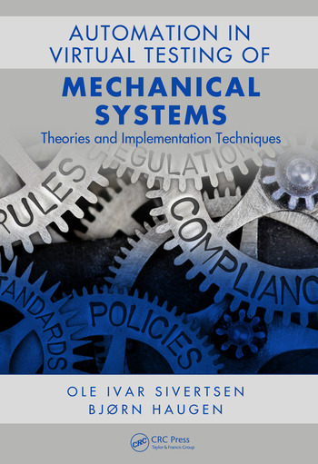 Automation in the Virtual Testing of Mechanical Systems Theories and Implementation Techniques book cover
