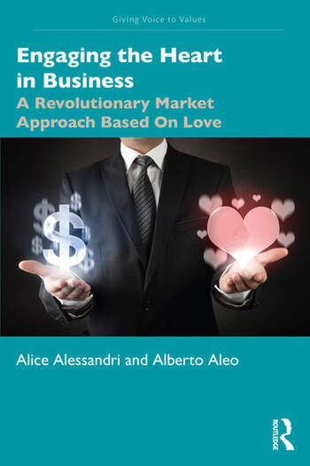 Engaging the Heart in Business A Revolutionary Market Approach Based On Love book cover