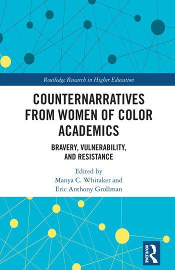 Counternarratives from Women of Color Academics Bravery, Vulnerability, and Resistance book cover