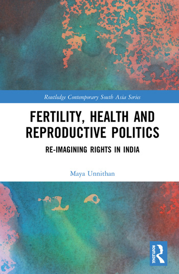 Fertility, Health and Reproductive Politics Re-imagining Rights in India book cover