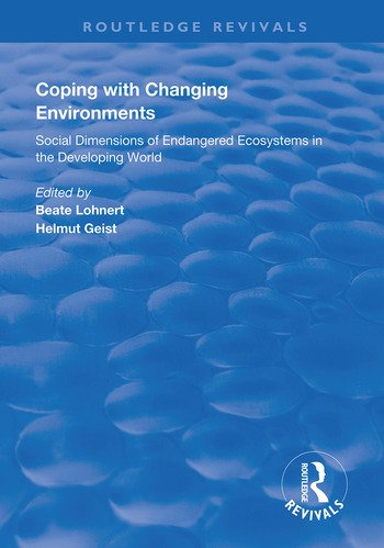 Coping with Changing Environments Social Dimensions of Endangered Ecosystems in the Developing World book cover