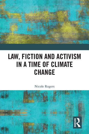 Law, Fiction and Activism in a Time of Climate Change book cover