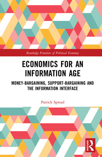 Economics for an Information Age Money-Bargaining, Support-Bargaining and the Information Interface book cover
