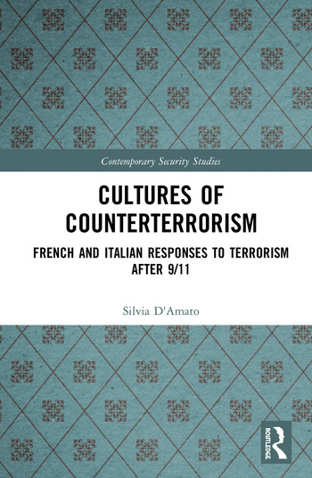 Cultures of Counterterrorism French and Italian Responses to Terrorism after 9/11 book cover