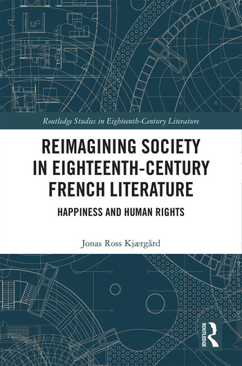 Reimagining Society in 18th Century French Literature Happiness and Human Rights book cover