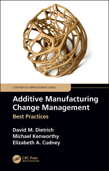 Additive Manufacturing Change Management Best Practices book cover