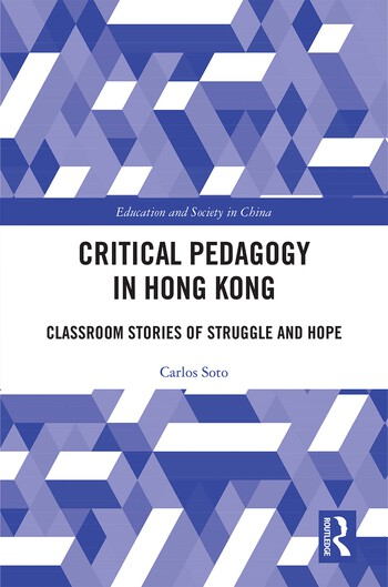 Critical Pedagogy in Hong Kong Classroom Stories of Struggle and Hope book cover