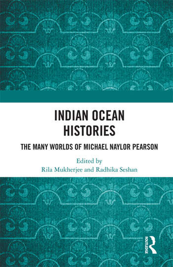 Indian Ocean Histories The Many Worlds of Michael Naylor Pearson book cover