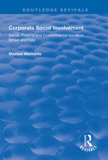 Corporate Social Involvement Social, Political and Environmental Issues in Britain and Italy book cover