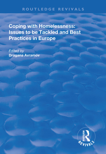 Coping with Homelessness Issues to be Tackled and Best Practices in Europe book cover
