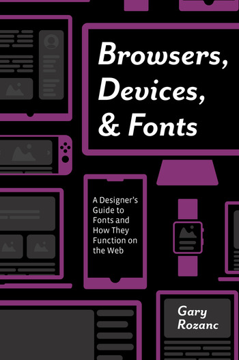 Browsers, Devices, and Fonts A Designer's Guide to Fonts and How They Function on the Web book cover