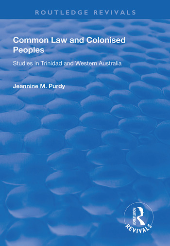 Common Law and Colonised Peoples Studies in Trinidad and Western Australia book cover
