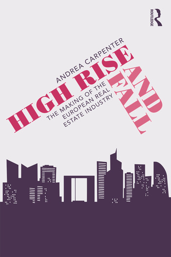 High Rise and Fall The Making of the European Real Estate Industry book cover