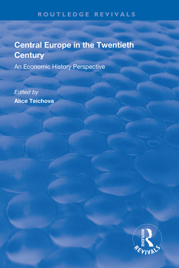 Central Europe in the Twentieth Century An Economic History Perspective book cover