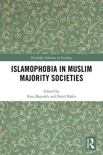 Islamophobia in Muslim Majority Societies book cover