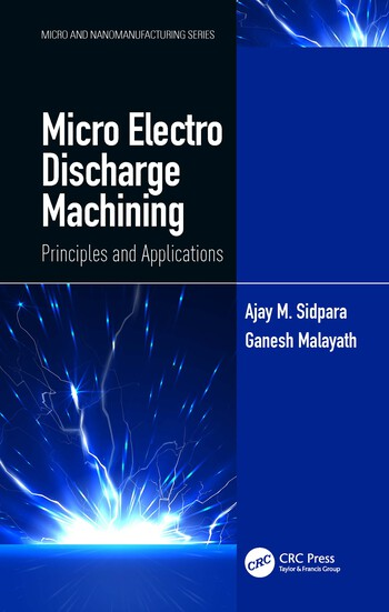 Micro Electro Discharge Machining Principles and Applications book cover