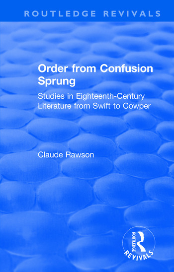 Order from Confusion Sprung Studies in Eighteenth-Century Literature from Swift to Cowper book cover