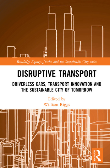 Disruptive Transport Driverless Cars, Transport Innovation and the Sustainable City of Tomorrow book cover