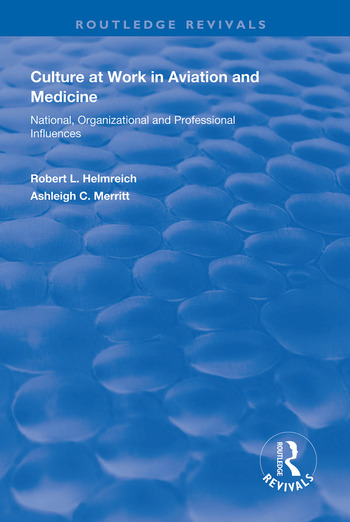 Culture at Work in Aviation and Medicine National, Organizational and Professional Influences book cover