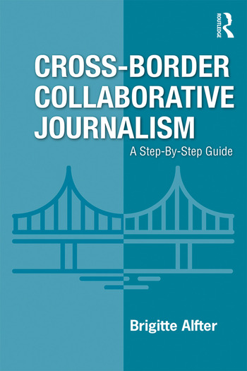 Cross-Border Collaborative Journalism A Step-By-Step Guide book cover