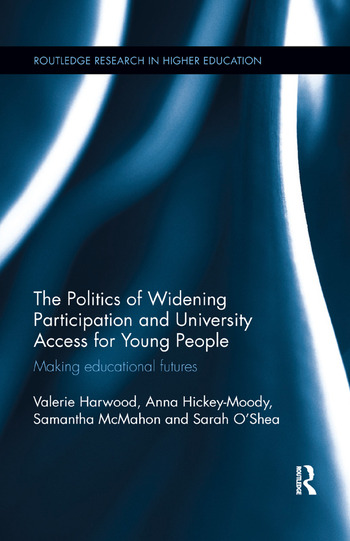 The Politics of Widening Participation and University Access for Young People Making educational futures book cover