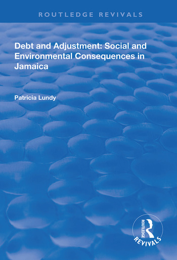 Debt and Adjustment Social and Environmental Consequences in Jamaica book cover